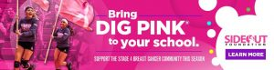Bring Dig Pink To your school