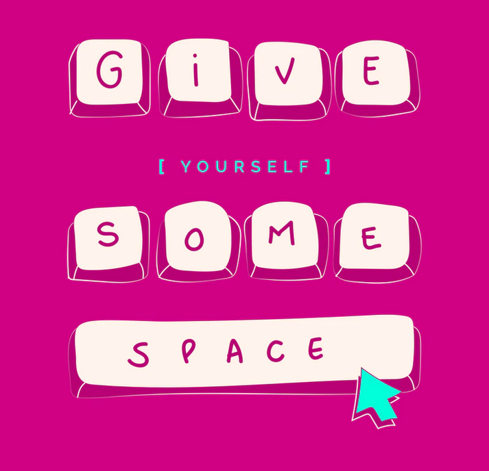 """How to care for yourself Pink image with text """"Give yourself some space"""""""